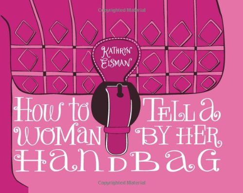 how-to-tell-a-woman-by-her-handbag