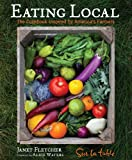 Table, Sur La: Eating Local: The Cookbook Inspired by America's Farmers