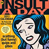 Petras, Ross: An Insult-a-Day: 2011 Day-to-Day Calendar