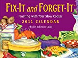 Pellman Good, Phyllis: Fix It and Forget It: Feasting with your slow cooker: 2011 Day-to-Day Calendar