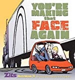 Scott, Jerry: You're Making That Face Again: Zits Sketchbook No. 13