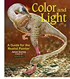 Gurney, James: Color and Light: A Guide for the Realist Painter