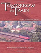 Tomorrow the Train : Journey to the World…