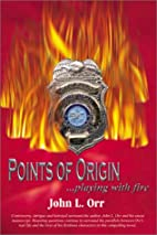 Points of Origin: Playing With Fire by John…