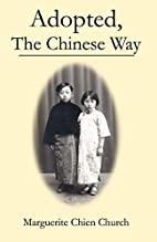 Adopted, the Chinese Way by Marguerite Chien…
