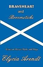 Braveheart and Broomsticks: Essays on…