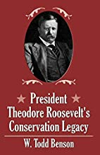 President Theodore Roosevelt's Conservations…