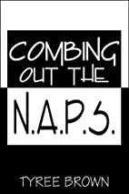Combing Out the N.A.P.S. by Tyree Brown