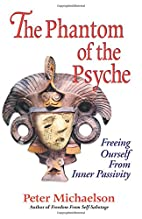 The Phantom of the Psyche: Freeing Ourself…