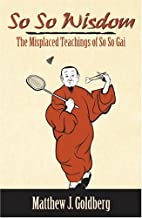 So So Wisdom: The Misplaced Teachings of So…