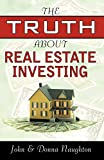 John Naughton: The Truth About Real Estate Investing