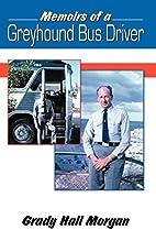 Memoirs of a Greyhound Bus Driver by Grady…