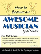 How to Become an Awesome Musician by Al…