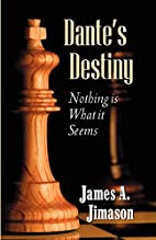 Dante's Destiny: Nothing is What it Seems by…