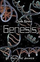 Code Name: Genesis by D. Pauline James