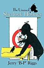 The Unusual Sherlock Holmes by Jerry 'B-P'…