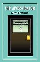The Investigator (Signed) by Don E. Finegold