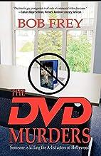 The DVD Murders by Bob Frey
