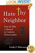 Hate Thy Neighbor: How the Bible is Misused to Condemn Homosexuality