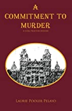 A Commitment to Murder by Laurie…