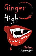 Ginger High by Melissa Burmester