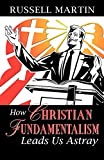 Russell Martin: How Christian Fundamentalism Leads Us Astray