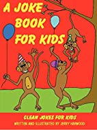 A Joke Book for Kids by Jerry Harwood