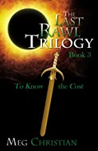 The Last Rawl Trilogy: Book 3: To Know the…
