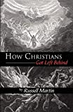 Russell Martin: How Christians Got Left Behind