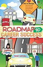 Frank's Roadmap to Career Success by Frank…