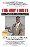 Byron Jackson: The Way I Did It: Lose Weight & Look Great Naturally