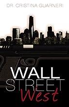 Wall Street West by Cristina Dr. Guarneri