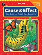 Cause and Effect, Grades 1 to 2: Using…