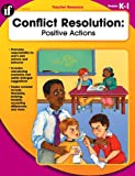 Martha Kendall: Conflict Resolution, Kindergarten - Grade 1: Positive Actions