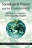 Buttel, Frederick H.: Sociological Theory and the Environment: Classical Foundations, Contemporary Insights