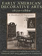 Early American Decorative Arts, 1620-1860: A…