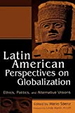 Linda Mart'n Alcoff: Latin American Perspectives on Globalization: Ethics, Politics, and Alternative Visions