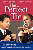 The Perfect Tie by James W. Ceaser