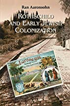 Rothschild and Early Jewish Colonization in…