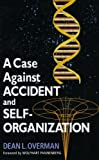 Overman, Dean: A Case Against Accident and Self-Organization