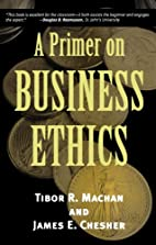 A Primer on Business Ethics by Tibor R.…