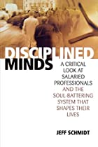 Disciplined Minds: A Critical Look at…