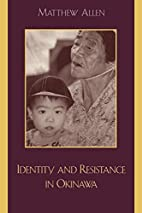 Identity and Resistance in Okinawa by…