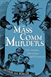Berger, Arthur Asa: The Mass Comm Murders: 5 Media Theorists Self-Destruct