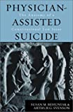 Behuniak, Susan M.: Physician-Assisted Suicide: The Anatomy of a Constitutional Law Issue
