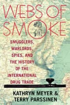 Webs of smoke : smugglers, warlords, spies,…