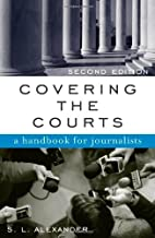 Covering the Courts: A Handbook for…