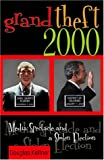 Kellner, Douglas: Grand Theft 2000: Media Spectacle and a Stolen Election
