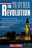 Reitan, Earl A.: The Thatcher Revolution: Margaret Thatcher, John Major, Tony Blair, and the Transformation of Modern Britain