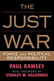 Stanley Hauerwas: The Just War: Force and Political Responsibility